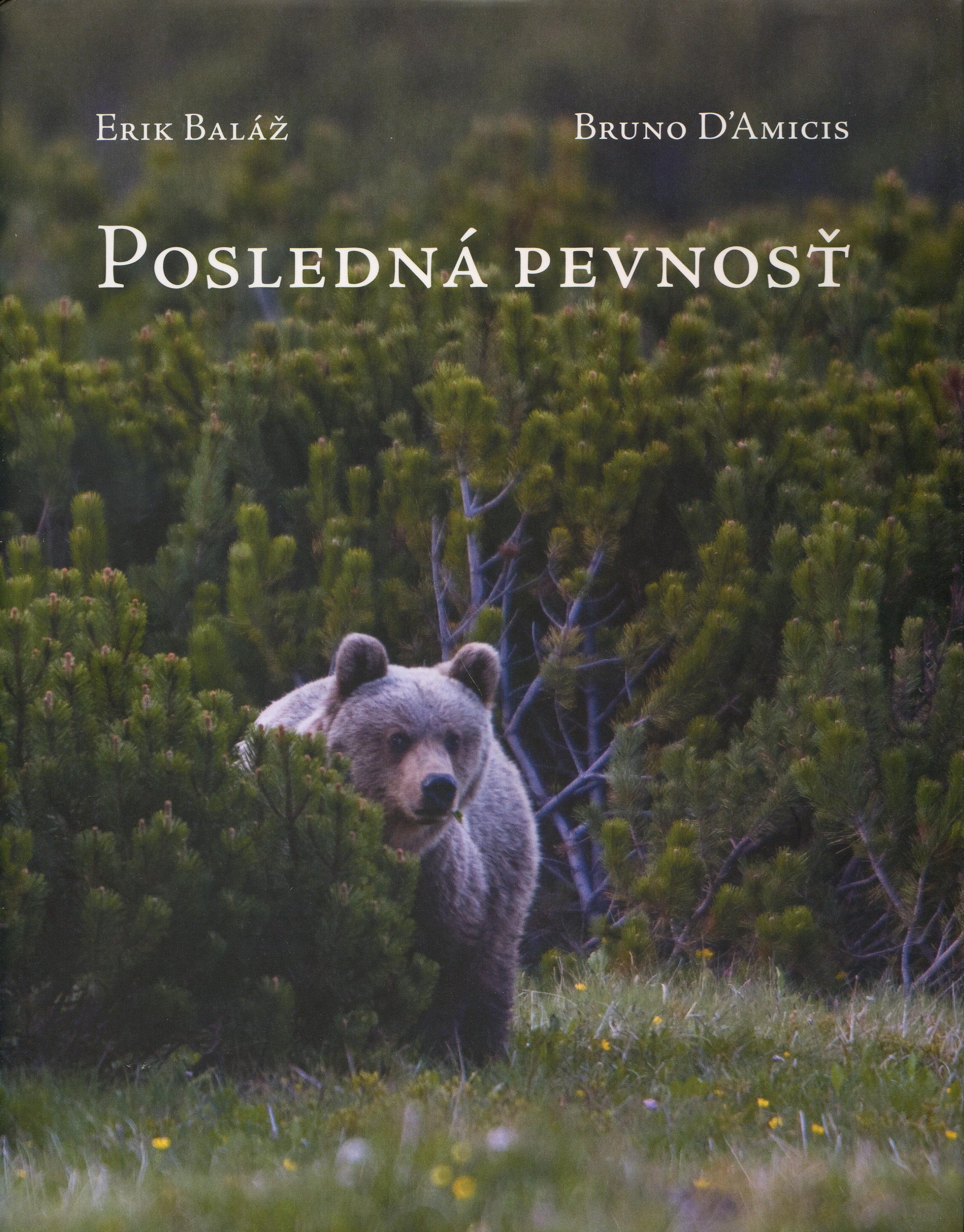Posledná pevnosť - Pätnásť rokov s medveďmi