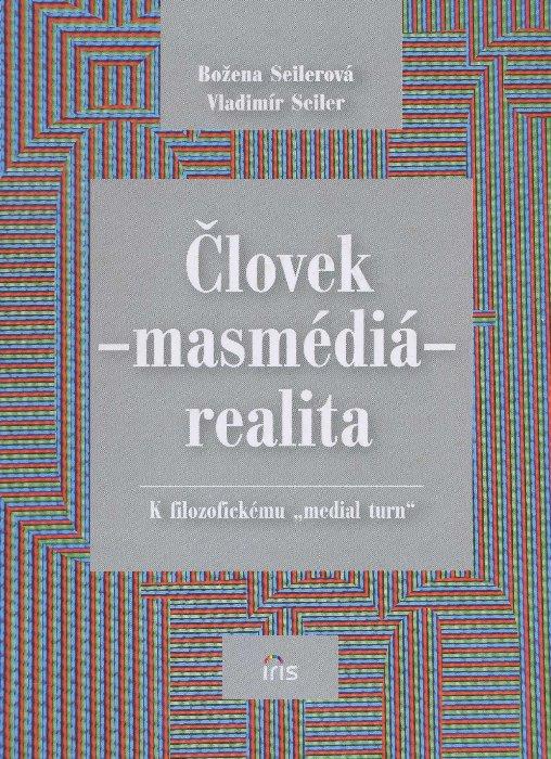 Človek - masmédiá - realita