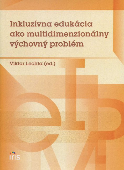 Inkluzívna edukácia ako multidimenzionálny výchovný problém