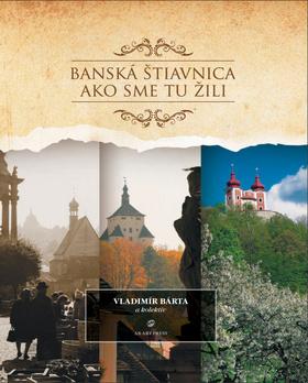Banská Štiavnica Ako sme tu žili