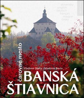 Banská Štiavnica - Čarovné mesto