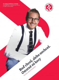 Buď chceš, alebo nechceš. Ostatné sú kecy - Unikátny vzdelávací balíček známeho podnikateľa a motivátora Petra Krištofoviča, ktorý obsahuje knihu, CD a DVD.