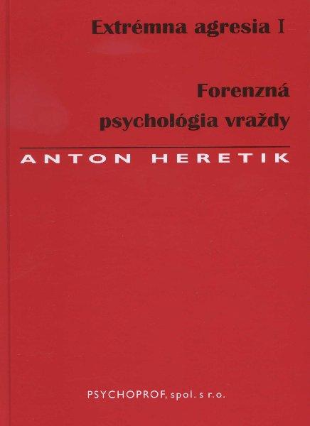Extrémna agresia I. - Forenzná psychológia vraždy
