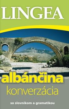 Albánčina - konverzácia - So slovníkom a gramatikou