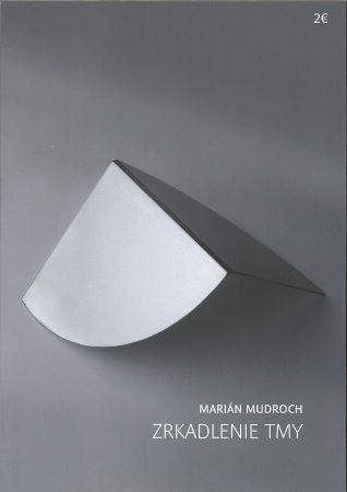 Marián Mudroch - Zrkadlenie tmy