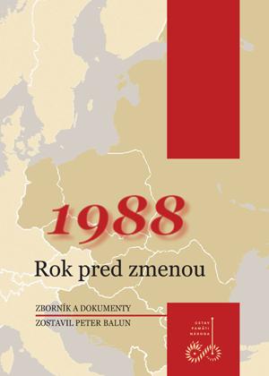 1988 Rok pred zmenou - Zborník a dokumenty