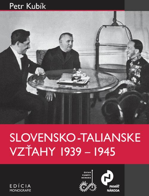 Slovensko-talianske vzťahy v rokoch 1939 – 1945