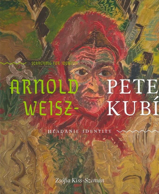 Arnold Peter Weisz - Kubínčan - Hľadanie identity / Searching for identity