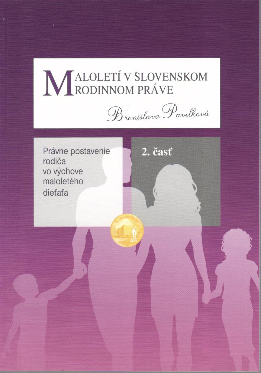 Maloletí v slovenskom rodinnom práve, Právne postavenie rodiča vo výchove maloletého dieťaťa, 2. čas