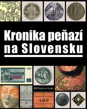 Kronika peňazí na Slovensku - Od najstarších čias do roku 2009