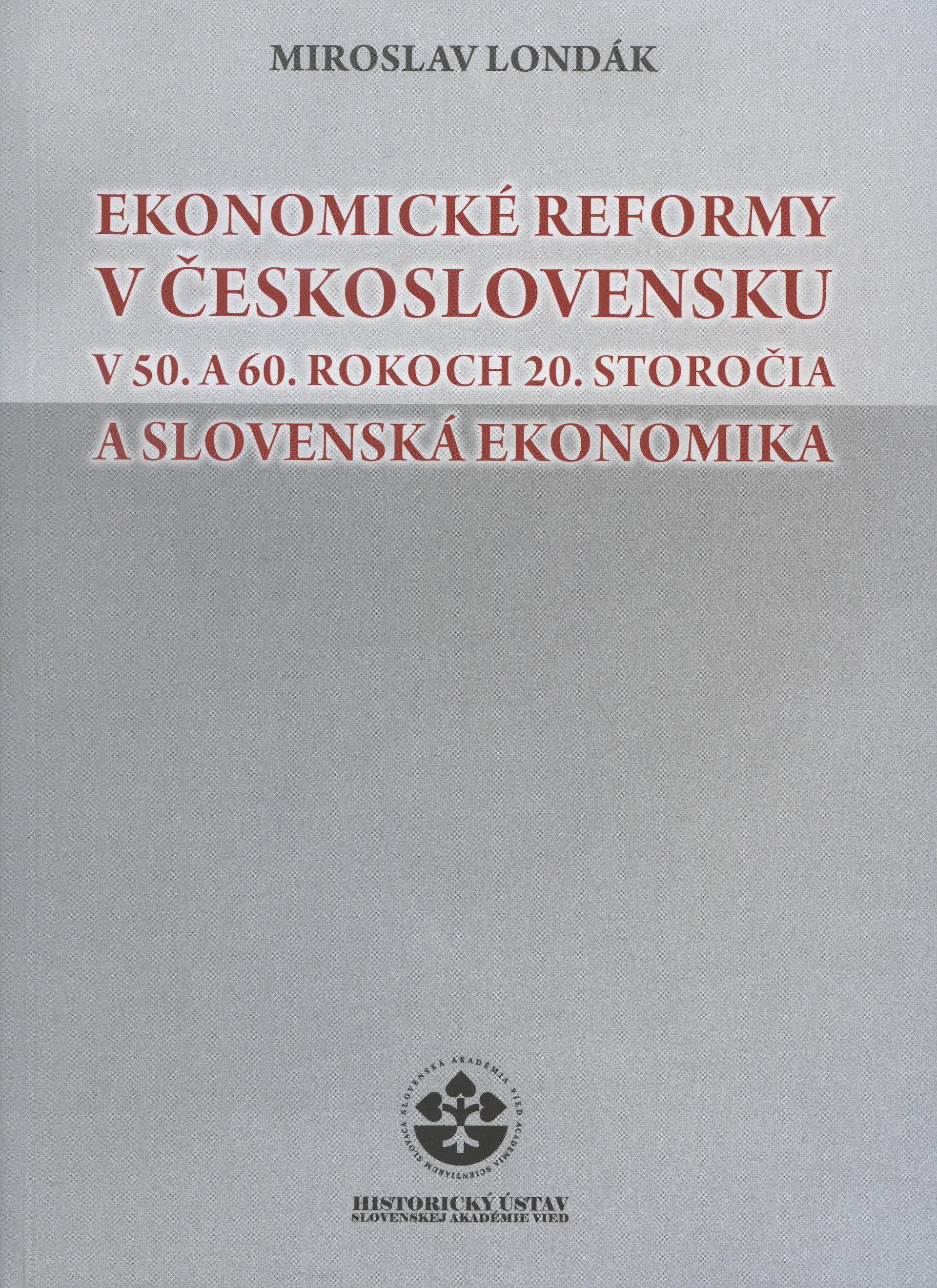 Ekonomické reformy v Československu v 50. a 60. rokoch 20. storočia a slovenská ekonomika