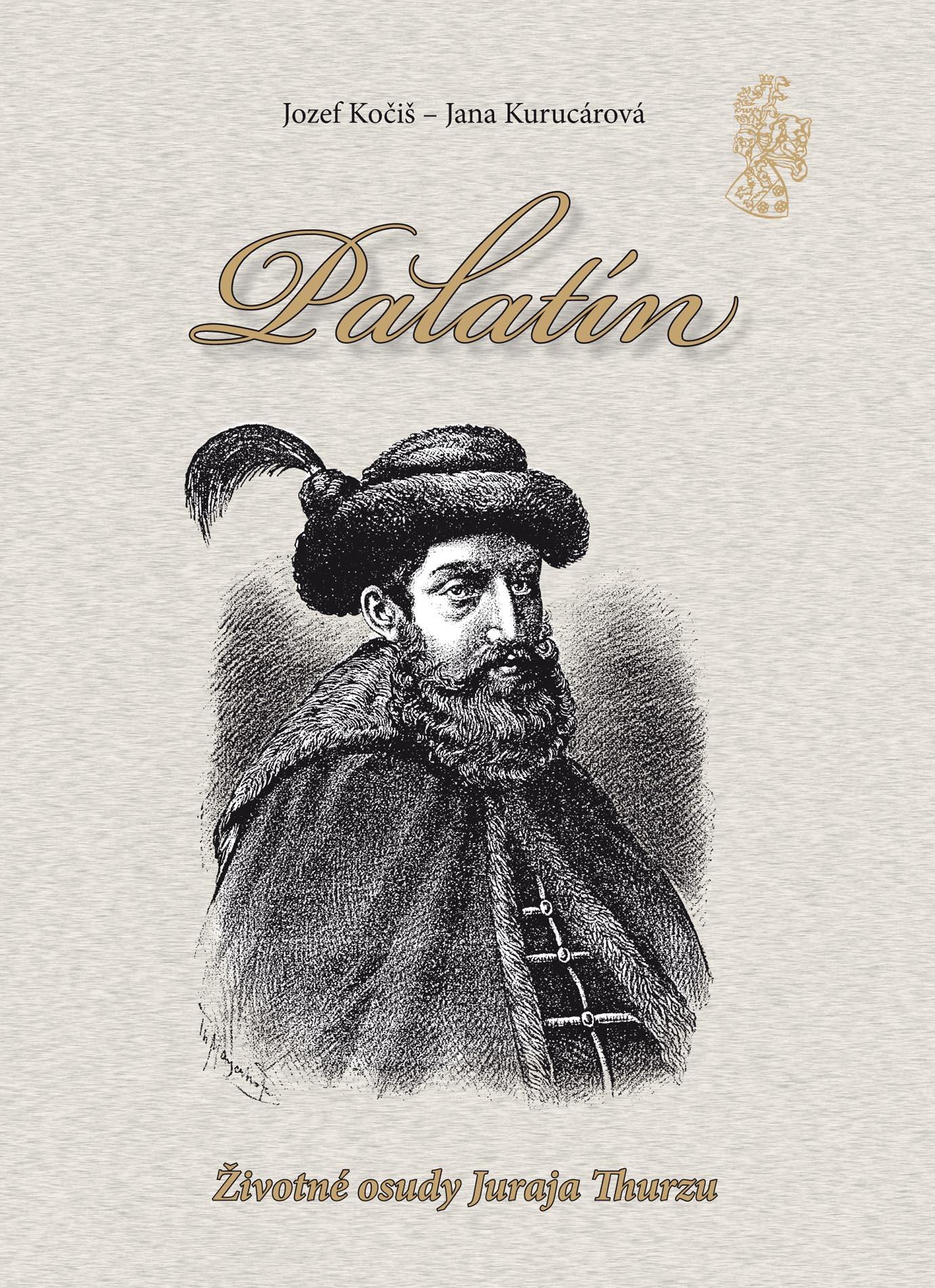 Palatín - Životné osudy Juraja Thurzu