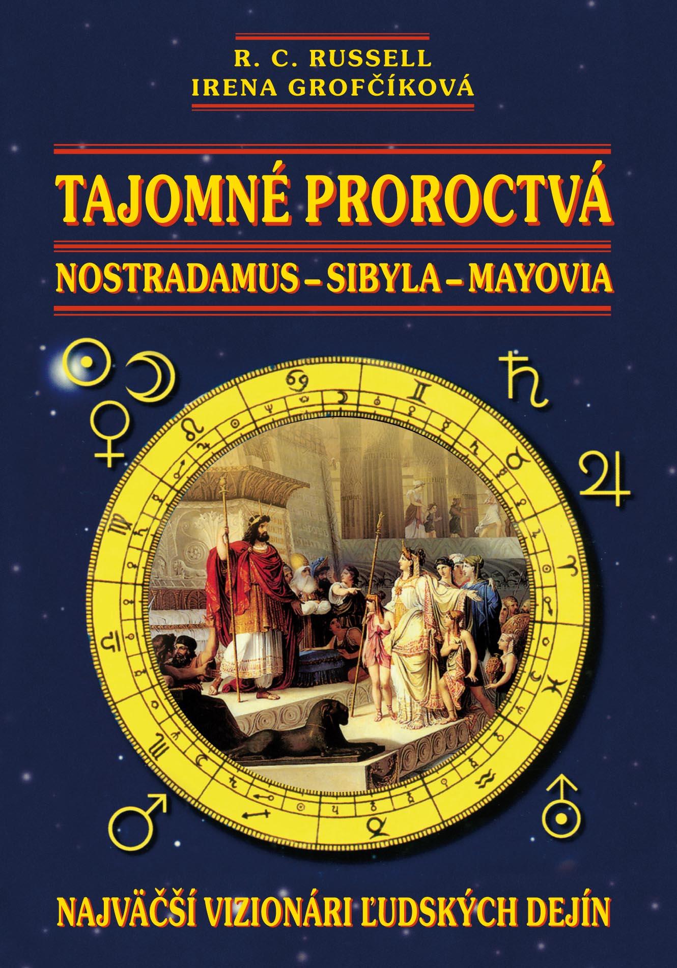 Tajomné proroctvá - Nostradanus-Sybila-Mayovia