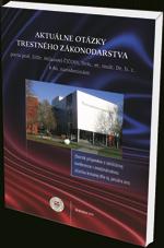 Aktuálne otázky trestného zákonodarstva - Zborník z konferencie usporiadanej na počesť akademikovi EU a SAV, Dr. h. c. prof. JUDr. Milanovi ČIČOVI, DrSc. k 80. narodeninám