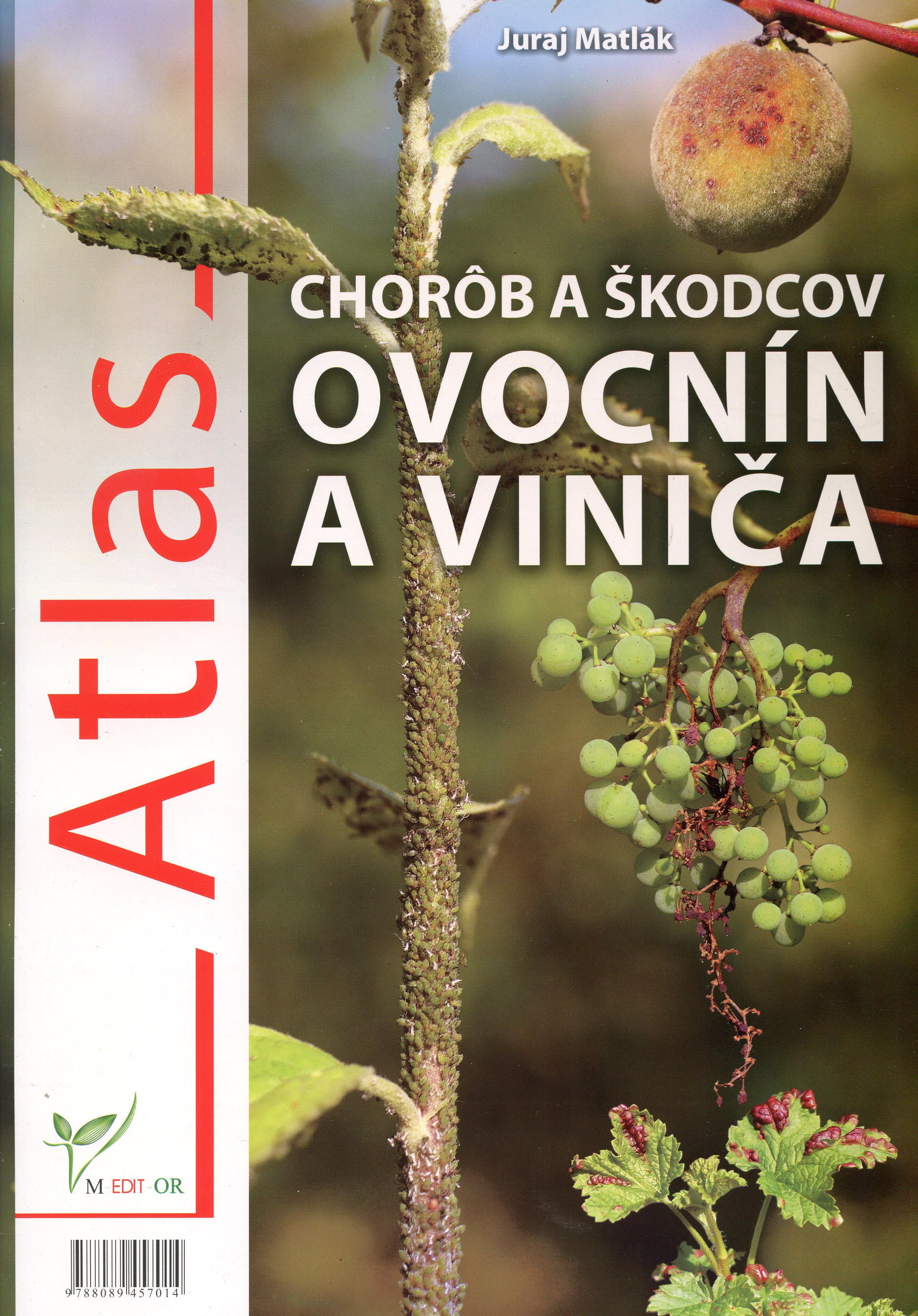 Atlas chorôb a škodcov ovocnín a viniča - 2010
