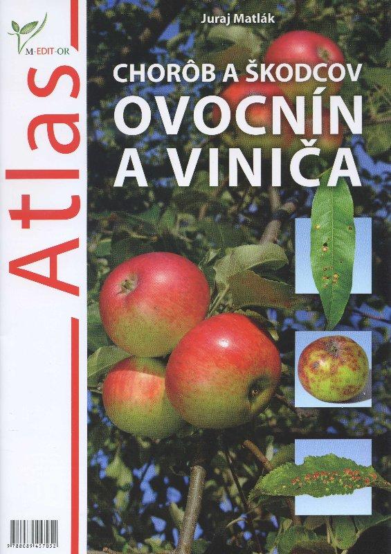 Atlas chorôb a škodcov ovocnín a viniča - 2013