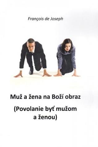 Muž a žena na Boží obraz - (Povolanie byť mužom a ženou)