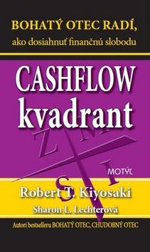 Cashflow kvadrant - Bohatý otec radí, ako dosiahnuť finančnú slobodu