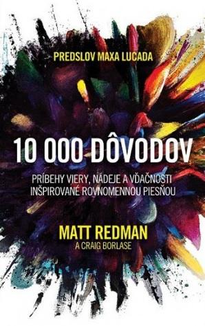 10 000 dôvodov - Príbehy viery, nádeje a vďačnosti inšpirované rovnomennou piesňou