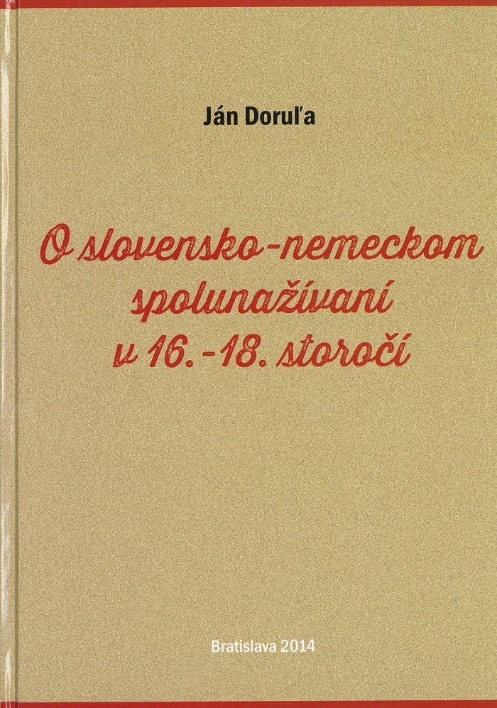 O slovensko-nemeckom spolunažívaní v 16.-18. storočí