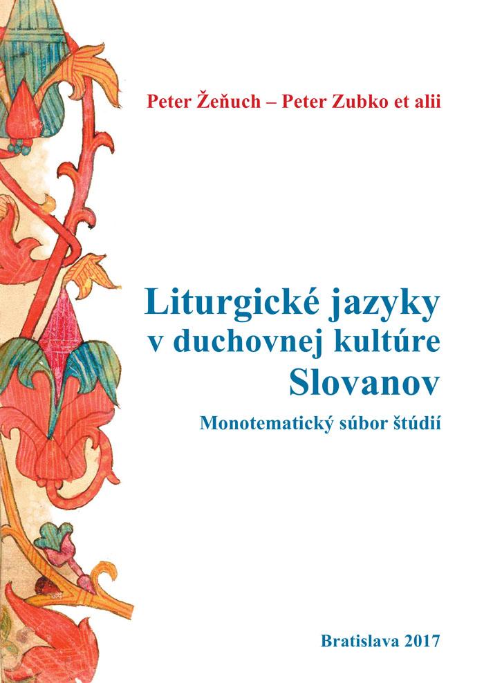 Liturgické jazyky v duchovnej kultúre Slovanov - Monotematický súbor štúdií