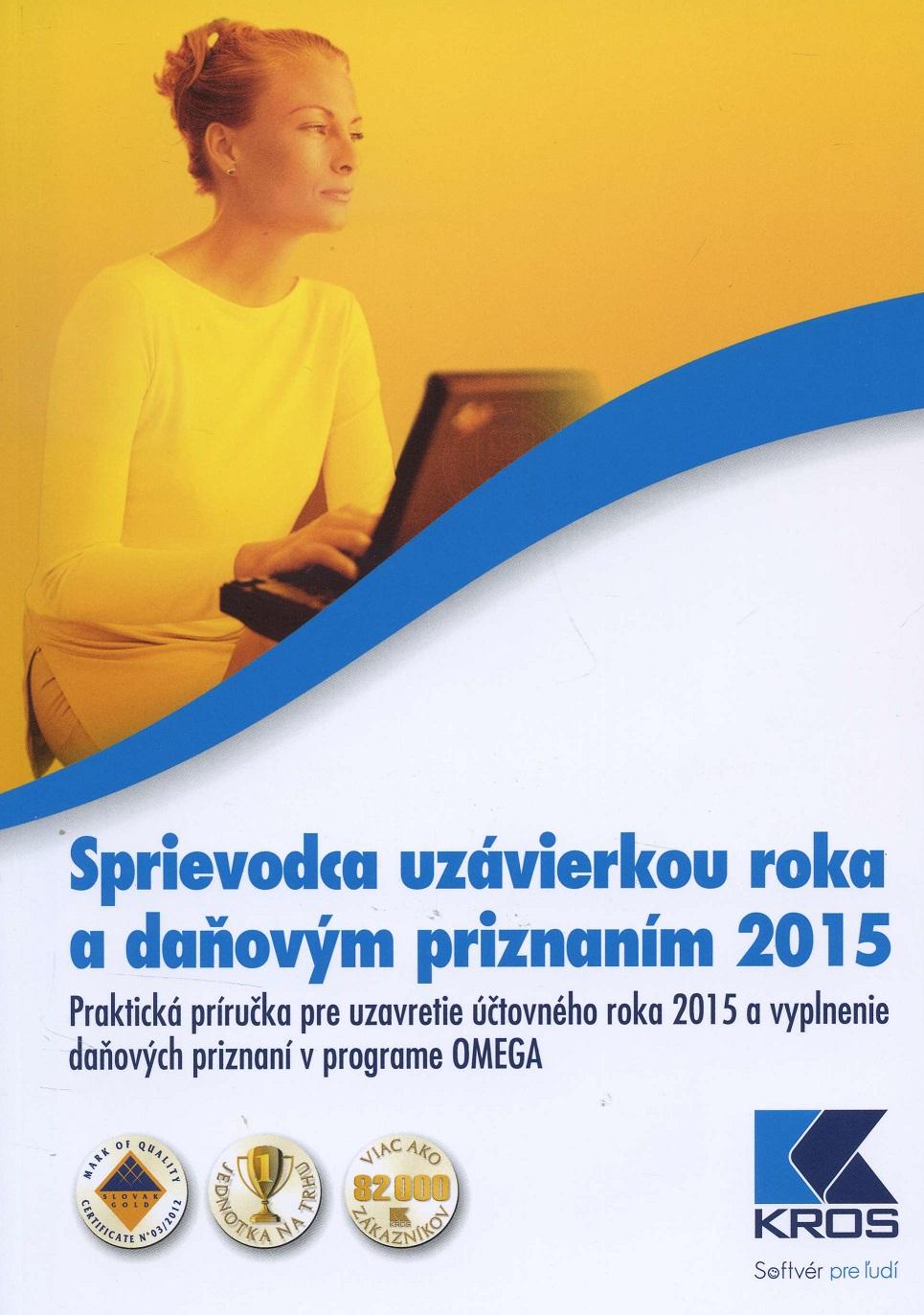 Sprievodca uzávierkou roka a daňovým priznaním 2015 - Praktická príručka pre uzavretie účtovného roka 2015 a vyplnenie daňových priznaní v programe OMEGA