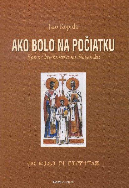 Ako bolo na počiatku - korene kresťanstva na Slovensku