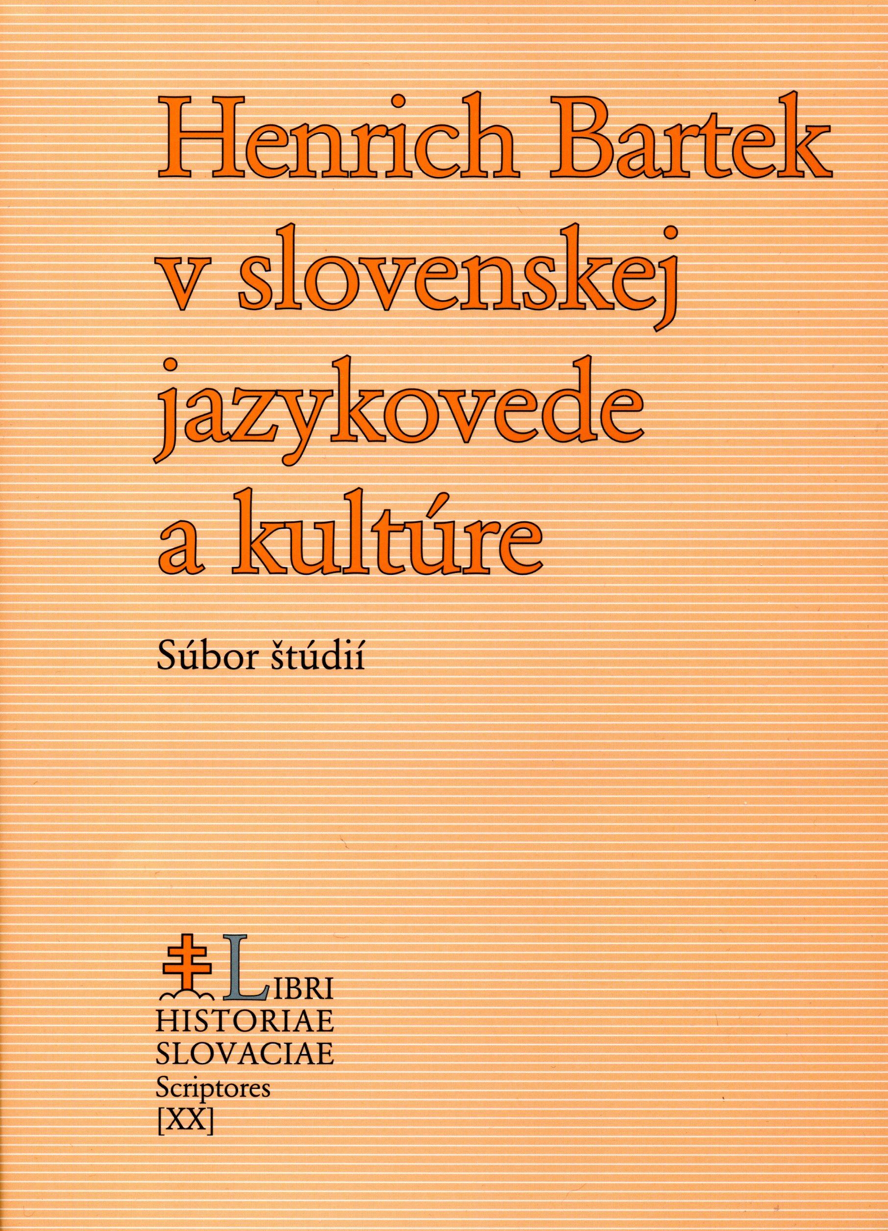 Henrich Bartek vslovenskej jazykovede akultúre - Súbor štúdií