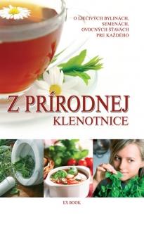 Z prírodnej klenotnice - O liečivých bylinkách, semenách, ovocných šťavách pre každého