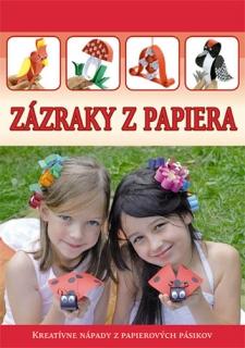 Zázraky z papiera - Kreatívne nápady z papierových pásikov