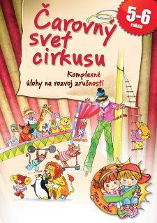 Čarovný svet cirkusu - Komplexné úlohy na rozvoj zručností (5-6 rokov)