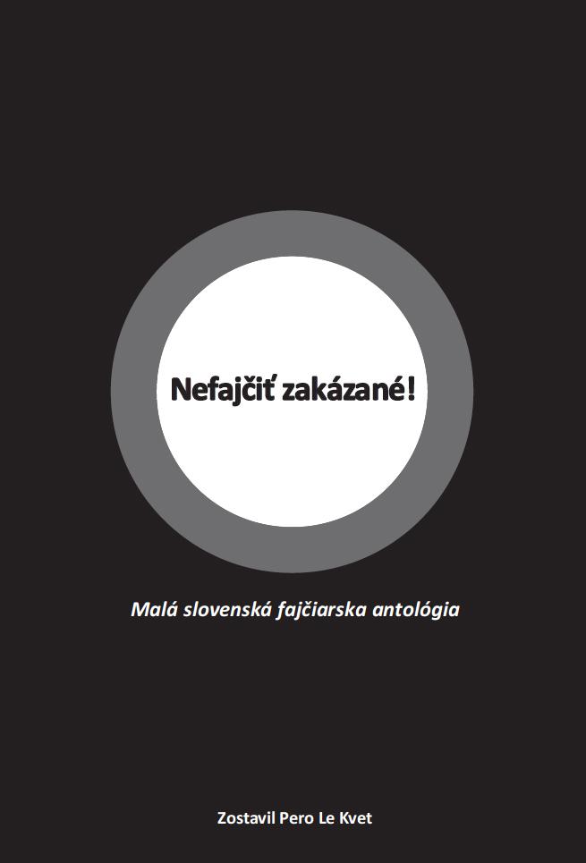Nefajčiť zakázané! - Malá slovenská fajčiarska antológia