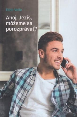 Ahoj, Ježiš, môžeme sa porozprávať? (2. vydanie)