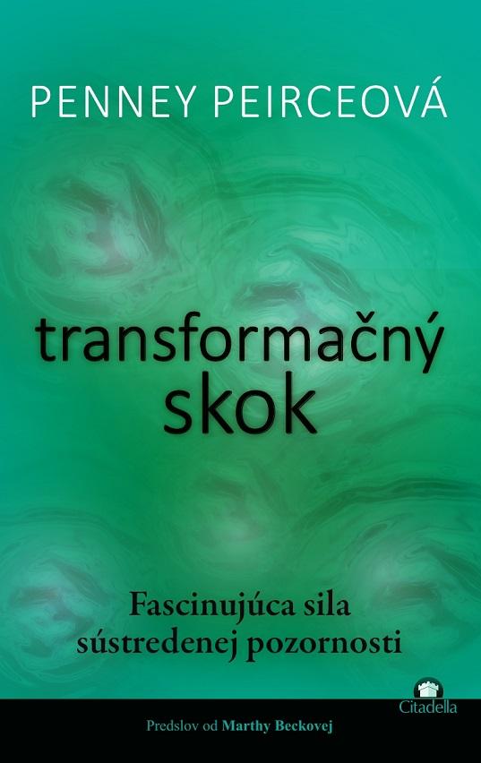 Transformačný skok - Fascinujúca sila sústredenej pozornosti