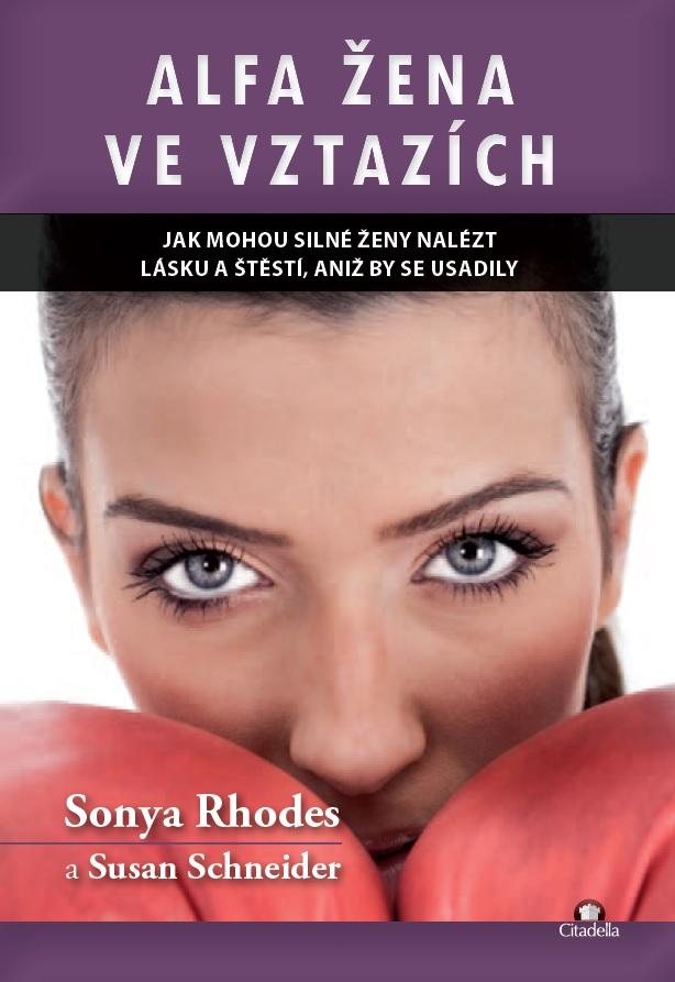 Alfa žena ve vztazích - Jak mohou silné ženy nalést lásku a štěstí, aniž by se usadily