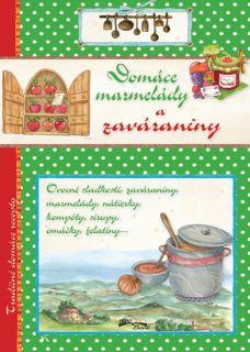 Domáce marmelády a zaváraniny - Tradičné domáce recepty