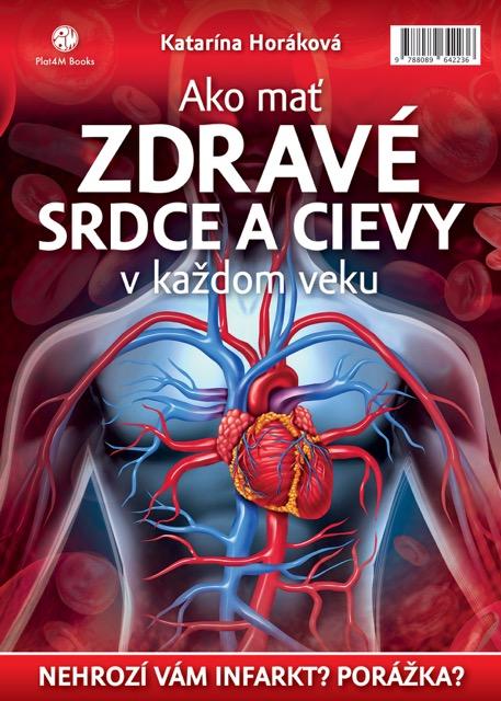 Ako mať zdravé srdce a cievy v každom veku - Nehrozí vám infarkt? Porážka?