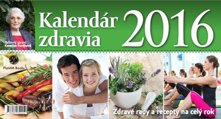 Kalendár zdravia 2016 - Zdravé rady a recepty na celý rok