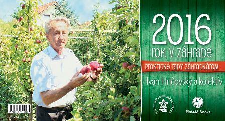 Kalendár 2016 - Rok v záhrade - Stolový kalendár