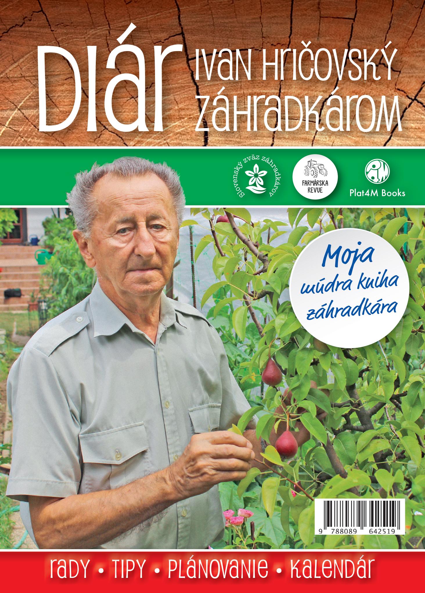 Diár: Ivan Hričovský záhradkárom - Moja múdra kniha záhradkára