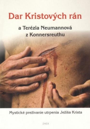 Dar Kristových rán a Terézia Neumannová z Konnersreuthu - Mystické prežívanie utrpenia Ježiša Krista