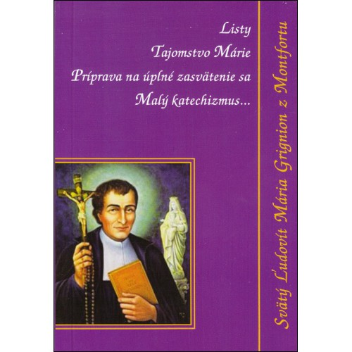 Listy, Tajomstvo Márie, Malý katechizmus - Príprava na úplné zasvätenie sa