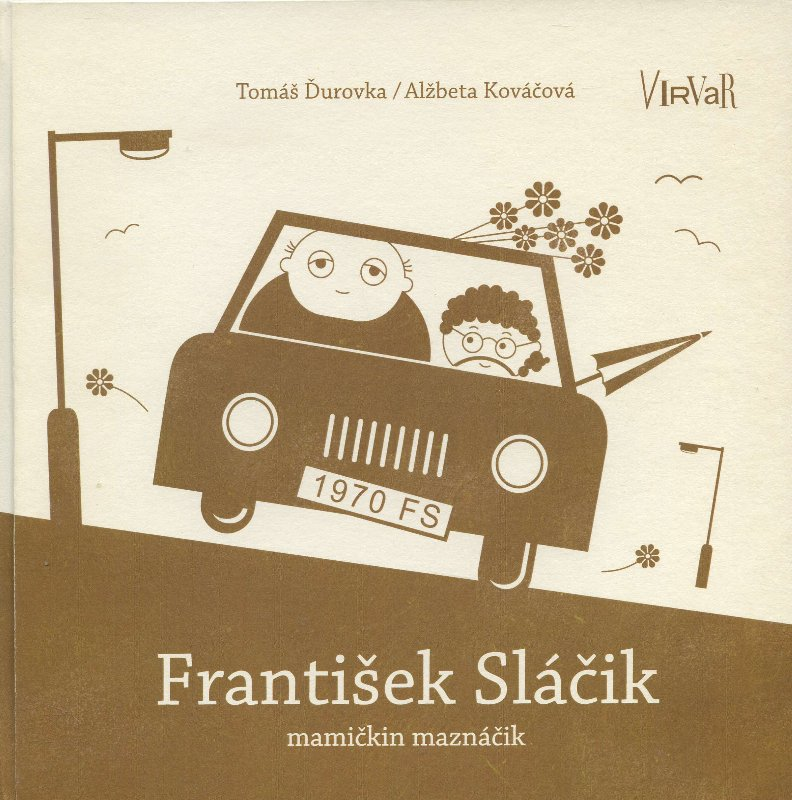 František Sláčik - mamičkin maznáčik