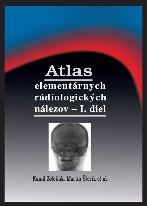 Atlas elementárnych rádiologických nálezov - I. diel