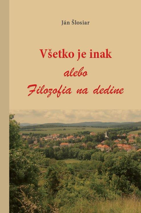 Všetko je inak alebo Filozofia na dedine