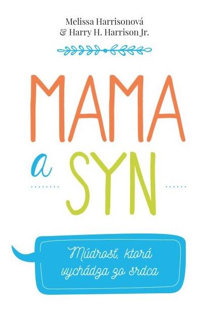 Mama a syn - Múdrosť, ktorá vychádza zo srdca