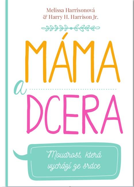 Mama a dcéra (CZ verzia) - Moudrost, která vychází ze srdce