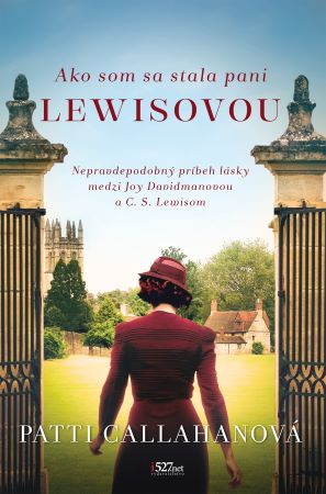 Ako som sa stala pani Lewisovou - Nepravdepodobný príbeh lásky medzi Joy Davidmanovou a C. S. Lewisom