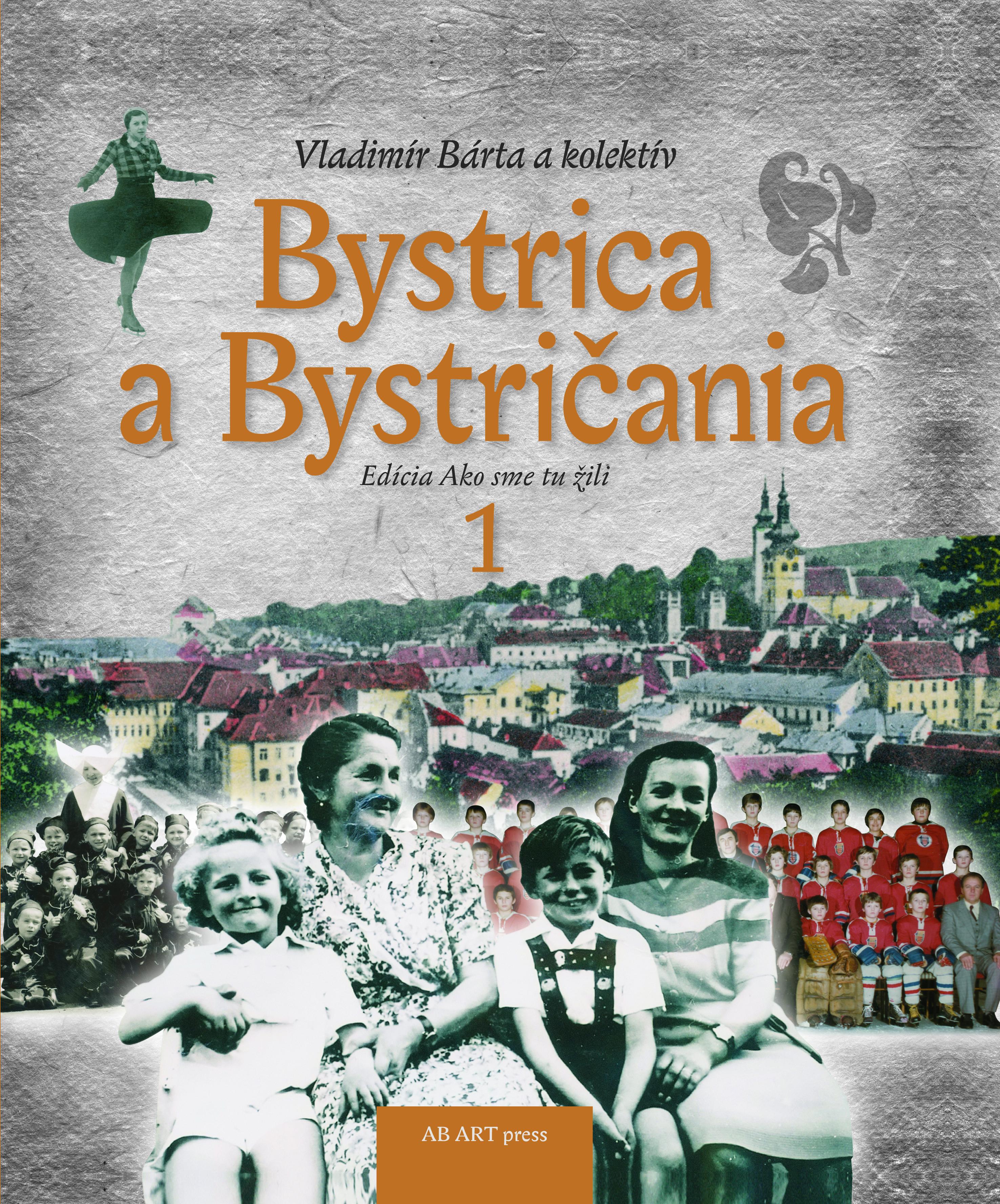 Bystrica a Bystričania 1 - Ako sme tu žili