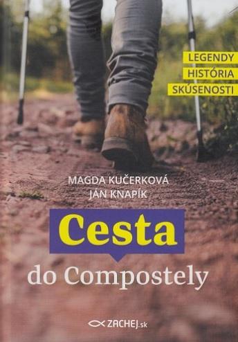 Cesta do Compostely - Legendy, história, skúsenosti